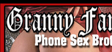 Granny Fanny's Phone Sex Brothel.